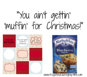 You aint gettin muffin for christmas collage